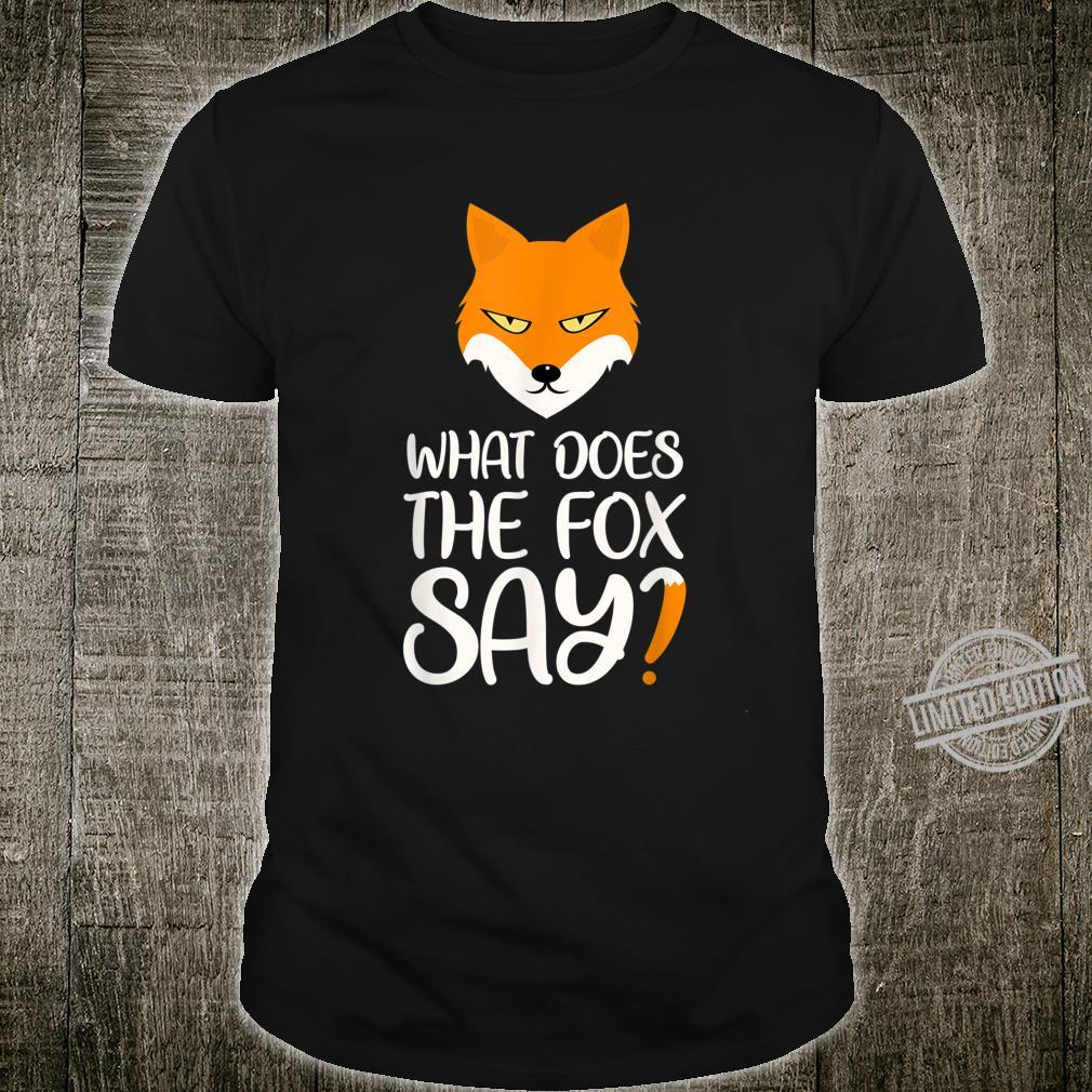 What Does The Fox Say Design Shirt