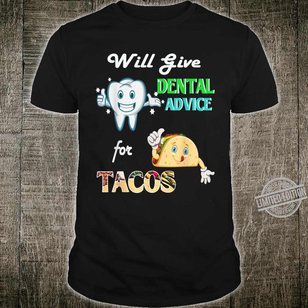 Will Give Dental Advice for Tacos Dentist Shirt