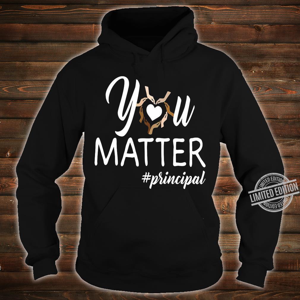 You matte #principal shirt hoodie
