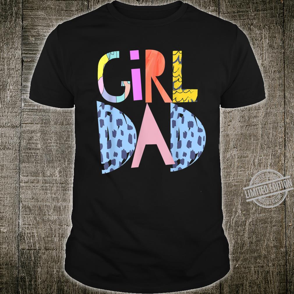 #girldad girl dad girldad im a girls dad proud dad gear Shirt
