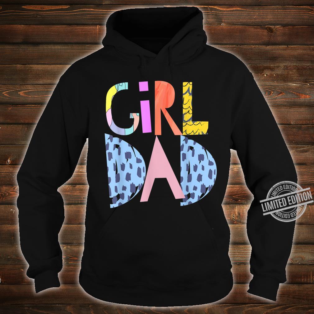 #girldad girl dad girldad im a girls dad proud dad gear Shirt hoodie