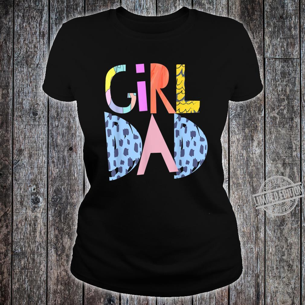 #girldad girl dad girldad im a girls dad proud dad gear Shirt ladies tee
