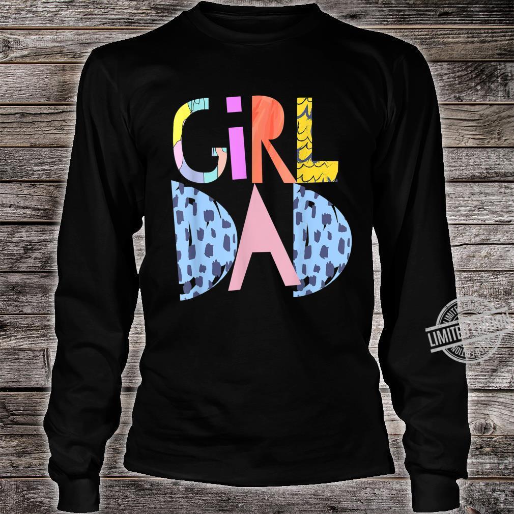 #girldad girl dad girldad im a girls dad proud dad gear Shirt long sleeved