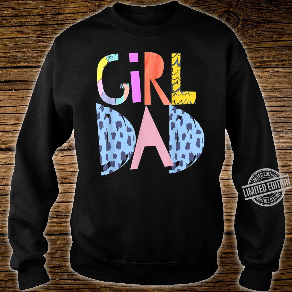 #girldad girl dad girldad im a girls dad proud dad gear Shirt sweater